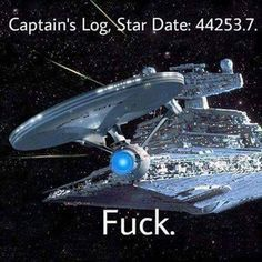 Captain's log...FUCK!!!!!!