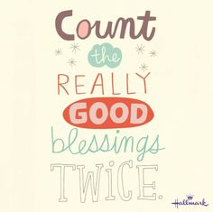 """""""Count the really good blessings twice. Chalk Lettering, Little Things Quotes, Hallmark Cards, Hand Type, Give Thanks, Quotable Quotes, Cute Quotes, Picture Quotes, Encouragement"""