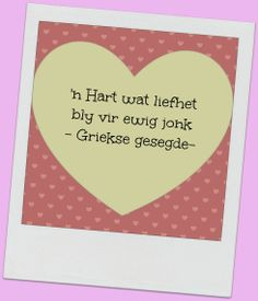 Afrikaanse Inspirerende Gedagtes & Wyshede: Liefde as tema Afrikaanse Quotes, Goeie More, Marriage Relationship, Relationships, No Time For Me, Give It To Me, Language, Teaching, Motivation