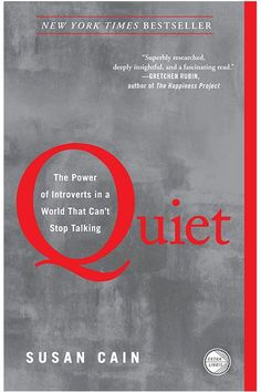 "Quiet by Susan Cain (Broadway Books, 2013)Why this book will inspire your 2015: According to this book, ""at least one-third of the people we know are introverts,"" which is a staggering statistic considering we live in a society where the loud and the aggro seem to receive all the recognition."