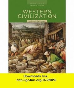 Western Civilization - Volume I - To 1715 By Jackson J. Spielvogel (7th Edition) Jackson J. Spielvogel ,   ,  , ASIN: B004M2RRJO , tutorials , pdf , ebook , torrent , downloads , rapidshare , filesonic , hotfile , megaupload , fileserve Good Night, Civilization, Westerns, Jackson, Ebooks, Pdf, Tutorials, Painting, Nighty Night