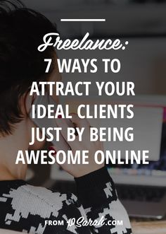 Over the past four years of building my freelance business, I've been asked about my strategy for getting new clients countless times. And I never feel like I have a great answer because I don't do anything specifically to get them. I never have. So here are my 7 ways to attract your ideal clients without going all used car salesman on them and yes, by generally being awesome online.