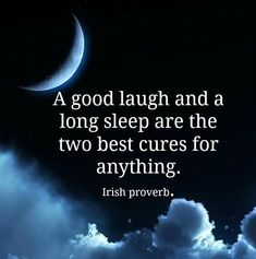 a good laugh and good sleep life quotes quotes quote life quote Quotes Dream, Life Quotes Love, Quotes For Him, Quotes To Live By, Work Quotes, Rest Quotes, Life Sayings, Simple Quotes, Quote Life