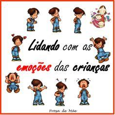 INFÂNCIA, INÍCIO DE TUDO (PARTE I) – LIDANDO COM AS EMOÇÕES  http://prosademae.blog.br/infancia-inicio-de-tudo-parte-lidando-com-emocoes/
