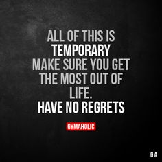 All Of This Is Temporary Make sure you get the most out of life. Have no regrets. More motivation: https://www.gymaholic.co #fitness #motivation #workout