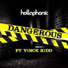Hollaphonic ft. Vince Kidd - Dangerous