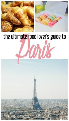 The Ultimate Food Lover's Guide to Paris | Paris, France dining tips | European travel | foodie Paris travel