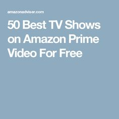 50 Best TV Shows on Amazon Prime Video For Free