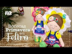 DIY - Bonecas Primavera em Feltro (Vanessa Iaquinto) - YouTube