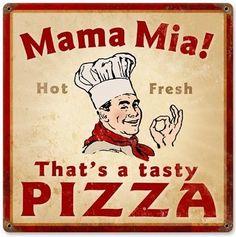 Mama Mia Pizza Food and Drink Vintage Metal Sign - Garage Art Signs Big Pizza, Pizza Art, Pizza Food, Pizza Pizza, Pizzeria, Pizza Restaurant, Logo Restaurant, Vintage Italian Posters, Vintage Ads