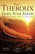 Dark star safari - overland from Cairo to Cape Town