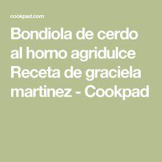Bondiola de cerdo al horno agridulce Receta de graciela martinez - Cookpad