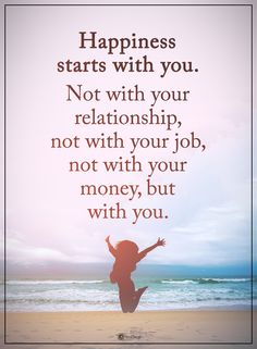 Happiness starts with you. Not with your relationship, not with your job, not with your money, but with you. #powerofpositivity #positivewords #positivethinking #inspirationalquote #motivationalquotes #quotes #life #love #hope #faith #respect #money #relationship #happiness #happy #job