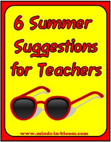 Minds in Bloom: 6 Summer Suggestions for Teachers