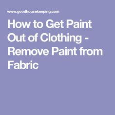how to remove dried paint from clothing pinterest housekeeping