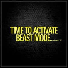 BEAST MODE ==>>ON #workoutquote