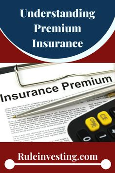 Understanding Premium Insurance In 2020 Insurance Premium