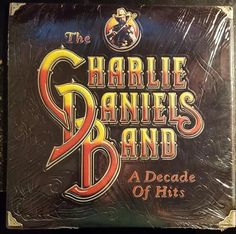 The Charlie Daniels Band * A Decade Of Hits