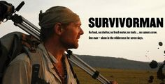Survivorman   http://lesstroud.ca/survivorman/home.php
