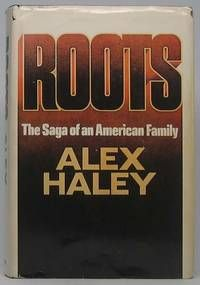 Roots. by Alex HALEY - Signed First Edition - 1976 - from Main Street Fine Books & Manuscripts, ABAA and Biblio.com