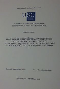 Producción de efectos visuales y técnicas de composición digital en el contexto cinematográfico español: análisis e influencia de la digitalización en los procesos productivos/ Oswaldo García Crespo