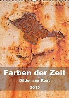 Farben der Zeit - Bilder aus Rost (Wandkalender 2015 DIN A2 hoch): Durch Oxydation entstandene abstrakte Farben- und Formenvielfalt in ihrer faszinierenden Ästhetik. (Planer, 14 Seiten) von B. Hilmer-Schröer + Ralf Schröer http://www.amazon.de/dp/3664069749/ref=cm_sw_r_pi_dp_BdbUub1F9ANHR