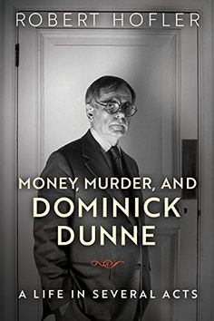 Money, Murder, and Dominick Dunne: A Life in Several Acts... https://www.amazon.com/dp/B06WWHPRBN/ref=cm_sw_r_pi_dp_x_hfjjzbEDBN8EF