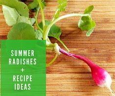 Summer Radishes and Recipe Ideas | The Good Life with Amy French| Green Living Blog| Australia