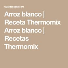 Arroz blanco | Receta Thermomix Arroz blanco | Recetas Thermomix