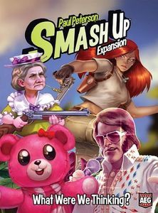 Smash Up: What Were We Thinking? Got it from Chris and Siobhan as a birthday present!  2017