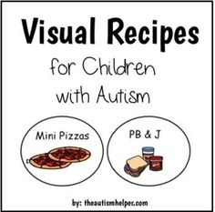 Visual Recipes for Children with Autism: PB & J and Mini Pizzas! by theautismhelper.com