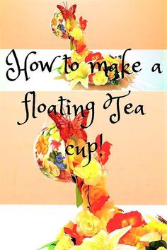 Learn how to make a floating tea cup.  This beautiful floating tea cup tutorial comes with video and step by step pictures. Very easy to make and beautiful home-decor idea. Can be used as a table-decor, room-decor, wedding centrepiece etc. #floatingteacup