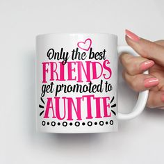 Only the Best Friends Get Promoted to Auntie Mug - Pregnancy Reveal Gift, Pregnancy Announcement Gift, Gift for Best Friend, Best Friend Gift, Pregnancy Reveal Mug, Pregnancy Announcement Mug, Birthday Gift for Best Friend, Christmas Gift for Best Friend