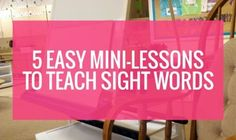 5 Easy Mini-Lessons to Teach Sight Words