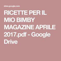 RICETTE PER IL MIO BIMBY MAGAZINE APRILE 2017.pdf - Google Drive