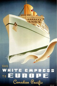 "Canadian Pacific - Europe - vintage travel poster by Roger Couillard, ""Sail White Empress to Europe. Retro Poster, Poster Ads, Advertising Poster, Poster Vintage, Poster Prints, Art Nouveau Pintura, Travel Ads, Travel Photos, Vintage Boats"