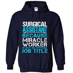 SURGICAL ASSISTANT Miracle worker T-Shirts, Hoodies. BUY IT NOW ==►…
