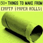 50 Things To Make From Empty Paper Rolls