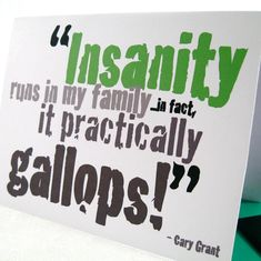 Crazy Family Card - Wedding Favors - Holiday Greeting - Insanity Insane - Blank Note - Arsenic Old Lace - Cary Grant Quote - Crazy Quotes, Me Quotes, Funny Quotes, Crazy Sayings, Random Quotes, Funny Memes, Wedding Cards, Wedding Favors, Wedding Quotes