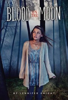 Jennifer Knight | Blood on the Moon (Blood on the Moon #1) | August 30th 2011
