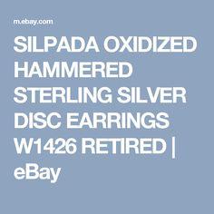 SILPADA OXIDIZED HAMMERED STERLING SILVER DISC EARRINGS  W1426 RETIRED    eBay