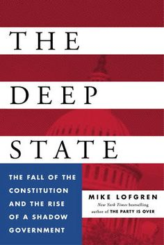 The Deep State by Mike Lofgren, Click to Start Reading eBook, The New York Times bestselling author of The Party Is Over delivers a no-holds-barredexposé of who r