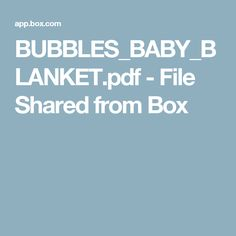 BUBBLES_BABY_BLANKET.pdf - File Shared from Box