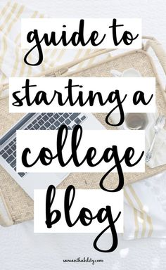 Easy step by step guide to starting a college blog! Perfect for boosting your resume and making extra money in college!