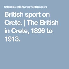 British sport on Crete. | The British in Crete, 1896 to 1913.