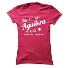 [New tshirt name tags] Its An AGUILERA Thing  Teeshirt this week  If youre An AGUILERA then this shirt is for you!If Youre An AGUILERA You Understand  Everyone else has no idea  These make great gifts for other family members  Tshirt Guys Lady Hodie  SHARE and Get Discount Today Order now before we SELL OUT  Camping a vest thing you wouldnt understand tshirt hoodie hoodies year name birthday an aguilera thing