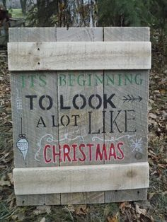 """""""It's beginning to look a lot like christmas. Wood Pallet Signs, Wood Pallets, Wood Signs, That Look, Christmas, Home Decor, Wooden Pallets, Yule, Homemade Home Decor"""