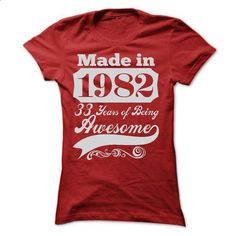 MADE IN 1982 - ST5 - #shirt with quotes #wet tshirt. GET YOURS => https://www.sunfrog.com/LifeStyle/MADE-IN-1982--ST5-Ladies.html?68278