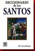 Diccionario de los santos / [Ma. Teresa Román]
