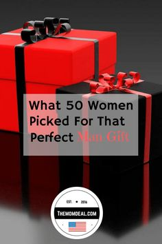 What 50 Women Picked for that perfect man gift. Themomdeal.com